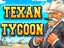 Слот Texan Tycoon компания Rtg выпустила для успешной игры онлайн